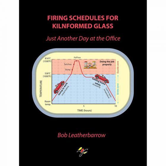 E-Book - Bob Leatherbarrow: Firing Schedule for Kilnformed Glass